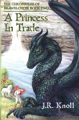 A Princess In Trade: The Chronicles of Brawrloxoss, Book 2