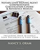 Book Cover Notary Loan Signing Agent - Comprehensive Certification Course & Reference Manual: Including Over 50 Sample Loan Documents & Final Exam