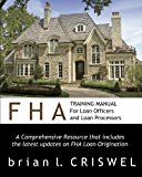 Book Cover FHA Training Manual for Loan Officers and Loan Processors: A Comprehensive Resource that includes the latest updates on FHA loan origination