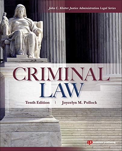Criminal Law (John C. Klotter Justice Administration Legal)