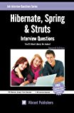 Book Cover Hibernate, Spring & Struts Interview Questions You'll Most Likely Be Asked