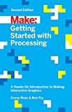 Book Cover Getting Started with Processing: A Hands-On Introduction to Making Interactive Graphics