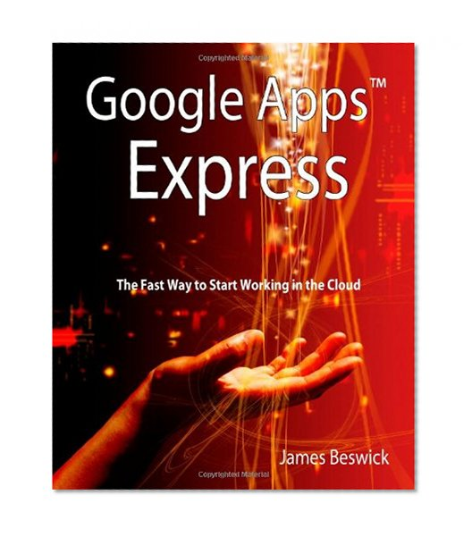 Book Cover Google Apps Express: The Fast Way To Start Working in the Cloud