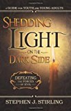 Book Cover Shedding Light on the Dark Side: Defeating the Forces of Evil (A Guide for Youth and Young Adults)