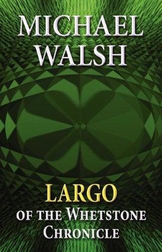 Largo: Of the Whetstone Chronicle