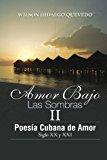 Book Cover Amor Bajo Las Sombras II: Poesía Cubano de Amor, Siglo XX y XXI (Spanish Edition)