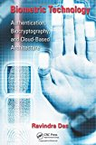 Book Cover Biometric Technology: Authentication, Biocryptography, and Cloud-Based Architecture