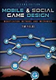 Book Cover Mobile & Social Game Design: Monetization Methods and Mechanics, Second Edition