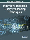 Book Cover Handbook of Research on Innovative Database Query Processing Techniques (Advances in Data Mining and Database Management)