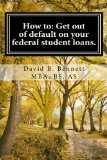 Book Cover How to: Get out of default on your federal student loans.