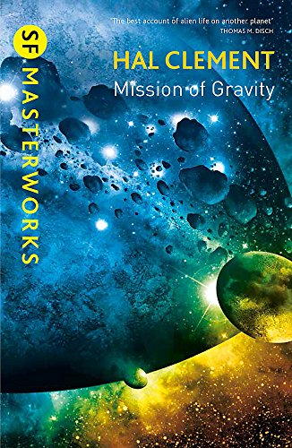 Mission of Gravity: Mesklinite Book 1 (S.F. Masterworks) by Hal Clement