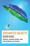 Book Cover Enchanted Objects: Design, Human Desire, and the Internet of Things