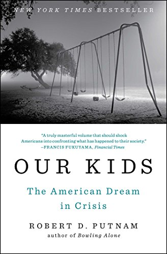 Our Kids: The American Dream in Crisis by Robert D. Putnam