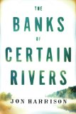 Book Cover The Banks of Certain Rivers