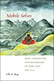 Book Cover Mobile Selves: Race, Migration, and Belonging in Peru and the U.S. (Social Transformations in American Anthropology)