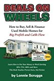 Book Cover Deals on Wheels: How to Buy, Sell & finance Used Mobile Homes for Big Profits and Cash Flow Revised in 2013 (Lonnie's Ultimate Mobile Home Bootcamp)