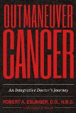 Book Cover Outmaneuver Cancer: An Integrative Doctor's Journey