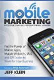 Book Cover Mobile Marketing: Successful Strategies for Today's Mobile Economy: Put the Power of Mobile Apps, Mobile Websites, SMS and QR Codes to Work for Your Business