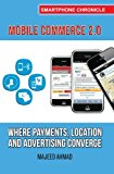 Book Cover Mobile Commerce 2.0: Where Payments, Location and Advertising Converge (Smartphone Chronicle)