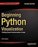 Book Cover Beginning Python Visualization: Crafting Visual Transformation Scripts