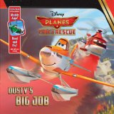 Book Cover Planes: Fire & Rescue Dusty's Big Job: Purchase Includes Mobile App for iPhone and iPad! Read and Fly!