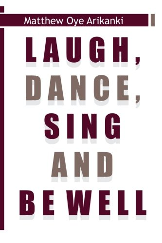 Book Cover Laugh, Dance, Sing and Be Well
