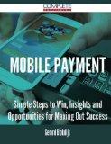 Book Cover Mobile Payment - Simple Steps to Win, Insights and Opportunities for Maxing Out Success