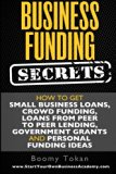 Book Cover Business Funding Secrets: How to Get Small Business Loans, Crowd Funding, Loans (Quick Guide) (Volume 1)
