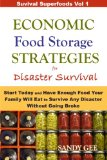 Book Cover Economic Food Storage Strategies for Disaster Survival: Start Today and Have Enough Food Your Family Will Eat to Survive Any Disaster Without Going Broke (Survival Superfoods )