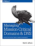 Book Cover Managing Mission-Critical Domains and DNS