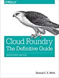 Book Cover Getting Started with Cloud Foundry: Extending Agile Development with Continuous Deployment