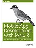 Book Cover Mobile App Development with Ionic: Cross-Platform Apps with Ionic 2, Angular 2, and Cordova