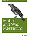 Book Cover Mobile and Web Messaging: Messaging Protocols for Web and Mobile Devices