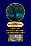 Book Cover The Celtic Philosopher's Stone: Volume One: Not Your Father's European History