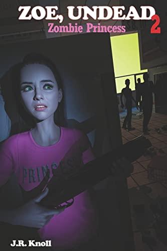 Zoe, Undead 2, Zombie Princess