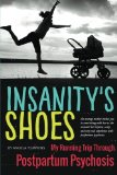 Book Cover Insanity's Shoes: My Running Trip Through Postpartum Psychosis