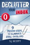 Book Cover Declutter Your Inbox: 9 Proven Steps to Eliminate Email Overload