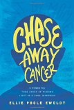 Book Cover Chase Away Cancer: A Powerful True Story of Finding Light in a Dark Diagnosis