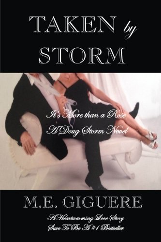 Book Cover TAKEN by STORM: It's More Than A Rose