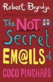 Book Cover The Not So Secret Emails Of Coco Pinchard (Volume 1)
