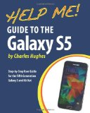 Book Cover Help Me! Guide to the Galaxy S5: Step-by-Step User Guide for the Fifth Generation Galaxy S and Kit Kat