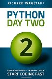 Book Cover Python In A Day 2: Learn the Basics, Learn it Quick, Start Coding Fast (In A Day Books) (Volume 4)