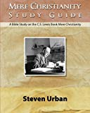 Book Cover Mere Christianity Study Guide: A Bible Study on the C.S. Lewis Book Mere Christianity