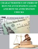 Book Cover Characteristics of Users of Refund Anticipation Loans and Refund Anticipation Checks