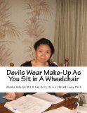 Book Cover Devils Wear Make-Up As You Sit in A Wheelchair: buy next book I Don't Want To Live Leave Lieave Anymore By Lovey Banh think I am going to jump parole ... parole and leave behind $300k friendship loan