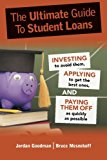 Book Cover The Ultimate Guide To Student Loans: Investing to Avoid Them, Applying to Get the Best Ones, and Paying Them Off as Quickly as Possible