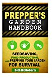 Book Cover Preppers Garden Handbook: Seedsaving, Food Production, and Prepping Your Garden for Survival