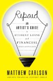 Book Cover Repaid: An Artist's Guide to Student Loans and Financial Self-Advocacy
