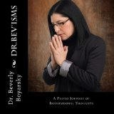 Book Cover Dr. Bev 'isms:   A Photo Journey of Inspirational Thoughts