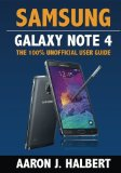 Book Cover Samsung Galaxy Note 4: The 100% Unofficial User Guide